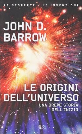 Le origini dell'universo. John D. Barrow