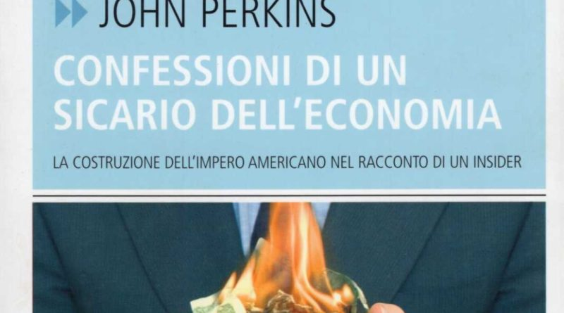 Confessioni di un sicario dell'economia. John Perkins